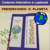 Caderno Interativo e Lapbook - PRESERVANDO O PLANETA