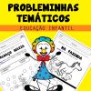 Probleminhas Temáticos - Ed. Infantil