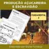 Produção Açucareira e Escravidão