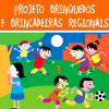 Projeto Brinquedos e Brincadeiras Regionais
