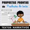 Propostas prontas para PRODUÇÃO DE TEXTO - TEXTOS NARRATIVOS