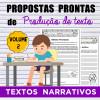 Propostas prontas para PRODUÇÃO DE TEXTOS NARRATIVOS - Volume 2