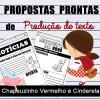 Propostas prontas para PRODUÇÃO DE TEXTO - Chapeuzinho e Cinderela