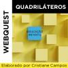 Webquest QUADRILÁTEROS - Educação Infantil ou 1º ano