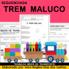 Sequenciada TREM MALUCO