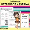 Treinando CURSIVA e ORTOGRAFIA - Volume 1