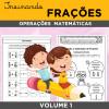 Treinando FRAÇÕES - Operações Matemáticas - Volume 1