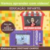 Vamos aprender com vídeos - Ed. Infantil - para Google Classroom