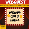 Webquest - Aprenda com o cinema
