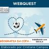 Webquest - Geografia na Copa - Trabalhando com Escala