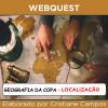 Webquest - Geografia na Copa - LOCALIZAÇÃO