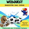 Webquest - MASCOTES  DAS  COPAS
