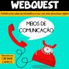 Webquest - Meios de Comunicação