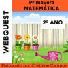 Webquest - PRIMAVERA MATEMÁTICA - 2º ano