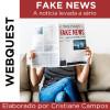 Webquest FAKE NEWS - A notícia levada a sério